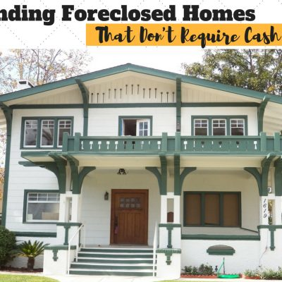 Finding Foreclosed Homes…That Don't Require Cash!