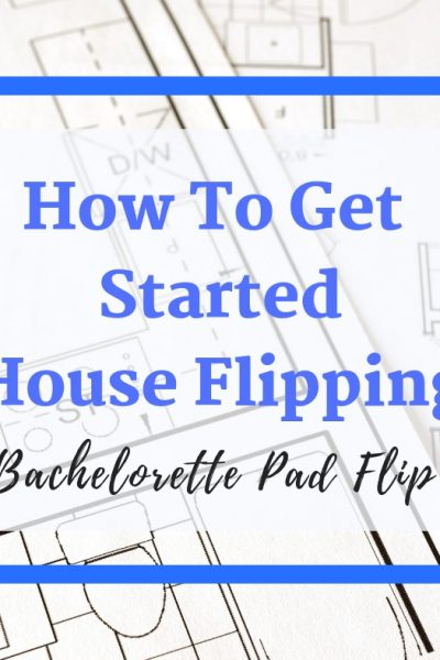 How To Get Started House Flipping