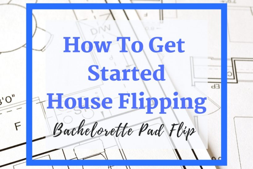 house flipping process getting started