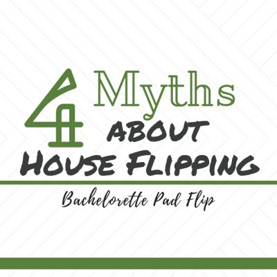 Four Myths About House Flipping