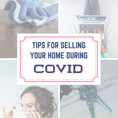Tips For Selling Your Home During COVID